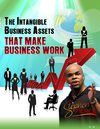 The Intangible Business Assets That Make Business Work