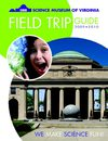 Science Museum of Virginia Field Trip Guide