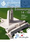 Wege der Erinnerung - 1914 - 1918 - Nordfrankreich