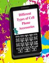 Different Types of Cell Phone Accessories