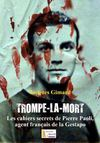 TROMPE-LA-MORT de Jacques Gimard