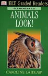 DK ELT Graded Readers Elementary Animals Look!