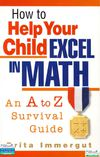 Career Press,How to Help Your Child Excel in Math - An A-Z Survival Guide