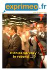 Lettre exprimeo 270 : Nicolas Sarkozy : le rebond ... ?