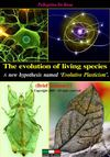 The evolution of living species. A new hypothesis named &#039;Evolutive Plasticism&#039;. (Brief summary).