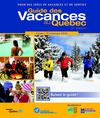 Guide des Vacances au Qubec Hiver-Printemps 2012