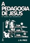A Pedagogia De Jesus J. M. Price