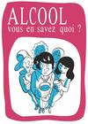Alcool Vous en savez quoi ?